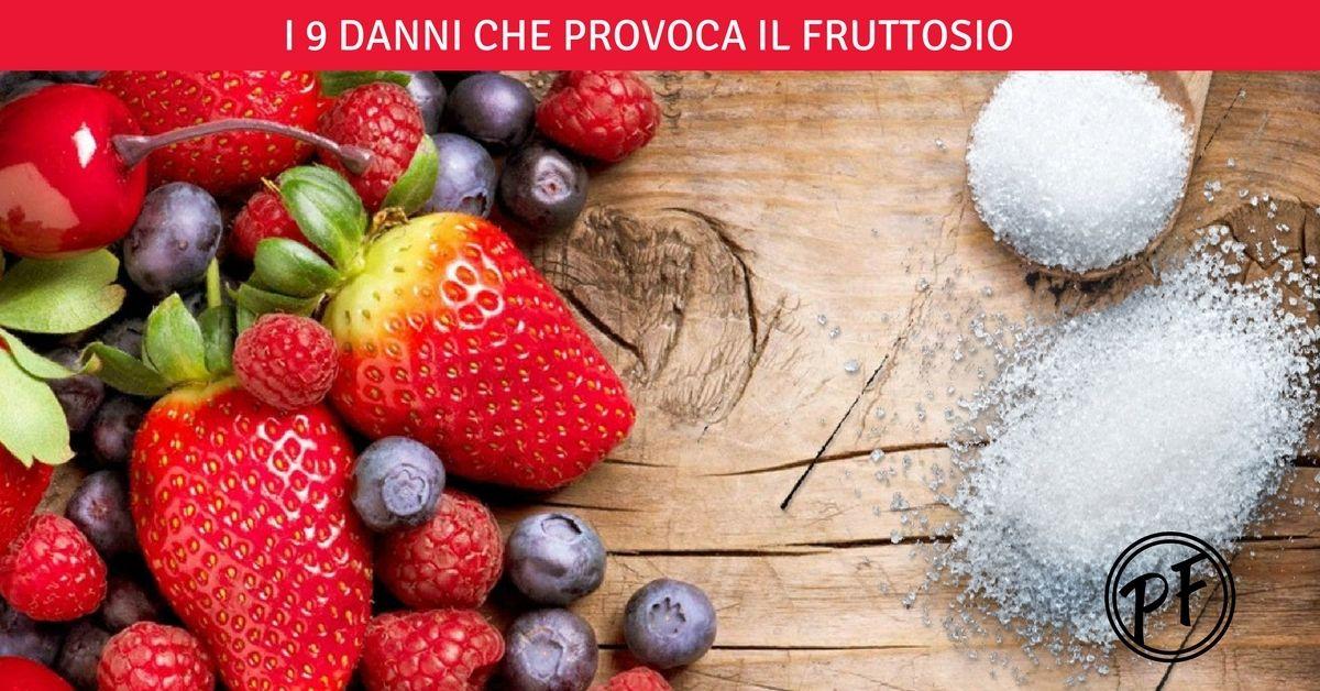 I 9 danni che provoca il fruttosio!